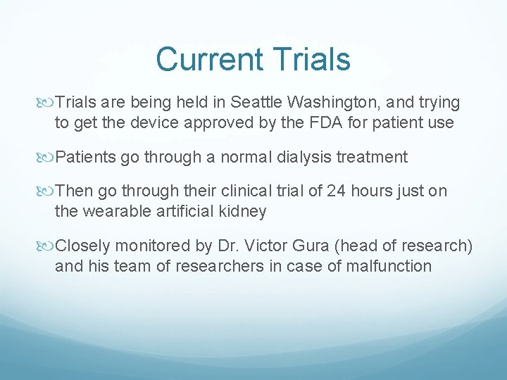 Current Trials are being held in Seattle Washington, and trying to get the device