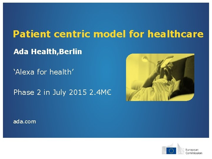 Patient centric model for healthcare Ada Health, Berlin 'Alexa for health' Phase 2 in