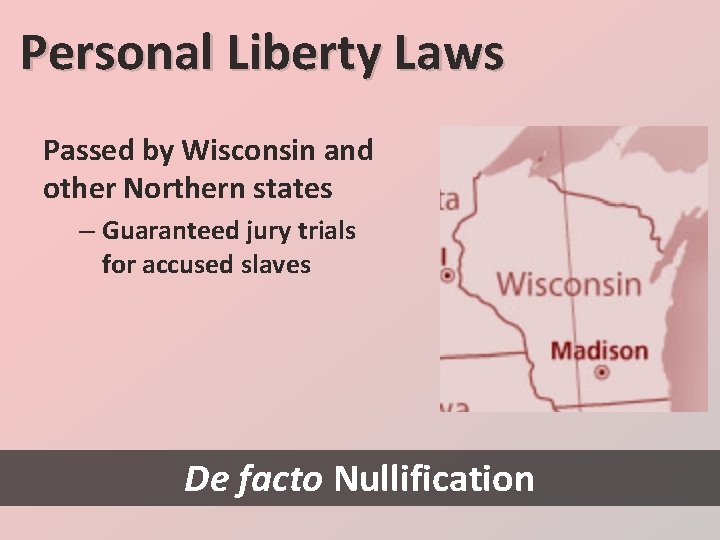 Personal Liberty Laws Passed by Wisconsin and other Northern states – Guaranteed jury trials