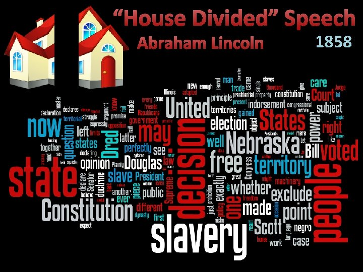 """""""House Divided"""" Speech Abraham Lincoln 1858"""