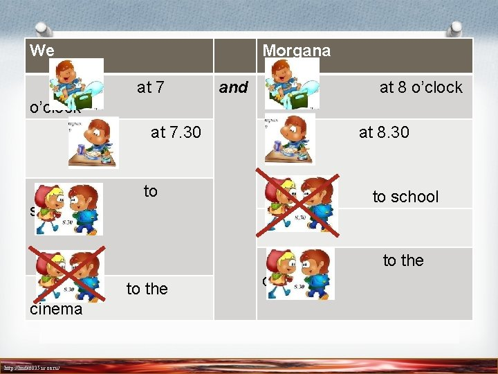 We Morgana at 7 and at 8 o'clock at 7. 30 at 8. 30