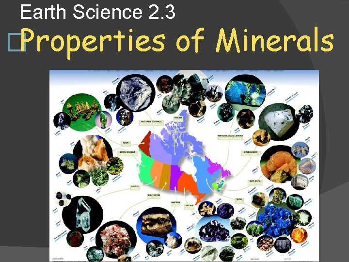 Earth Science 2. 3 �Properties of Minerals