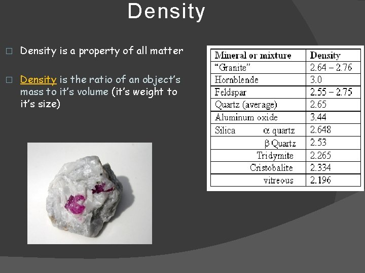 Density � Density is a property of all matter � Density is the ratio