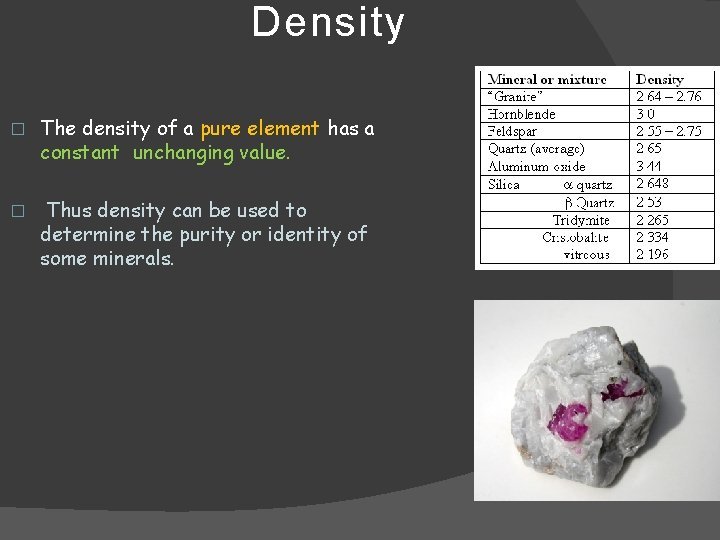 Density � The density of a pure element has a constant unchanging value. �