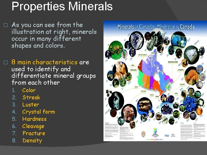 Properties Minerals � As you can see from the illustration at right, minerals occur