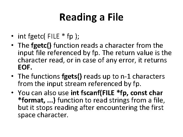Reading a File • int fgetc( FILE * fp ); • The fgetc() function