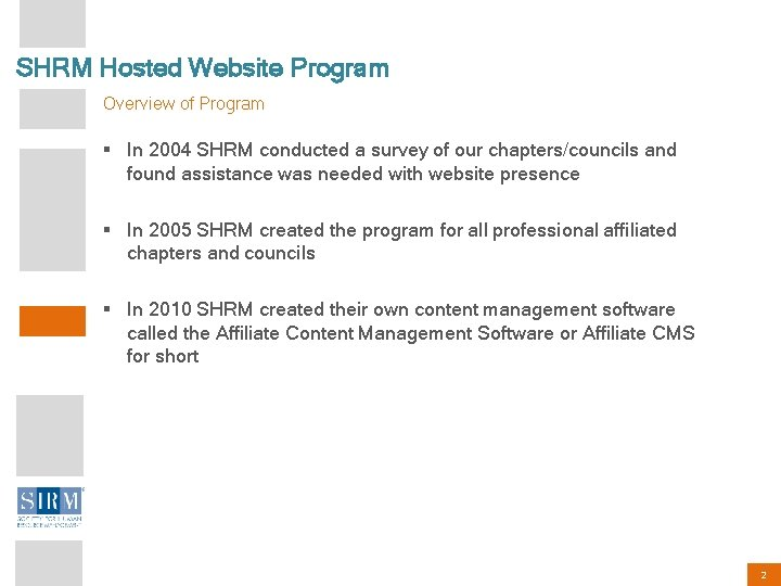 SHRM Hosted Website Program Overview of Program § In 2004 SHRM conducted a survey