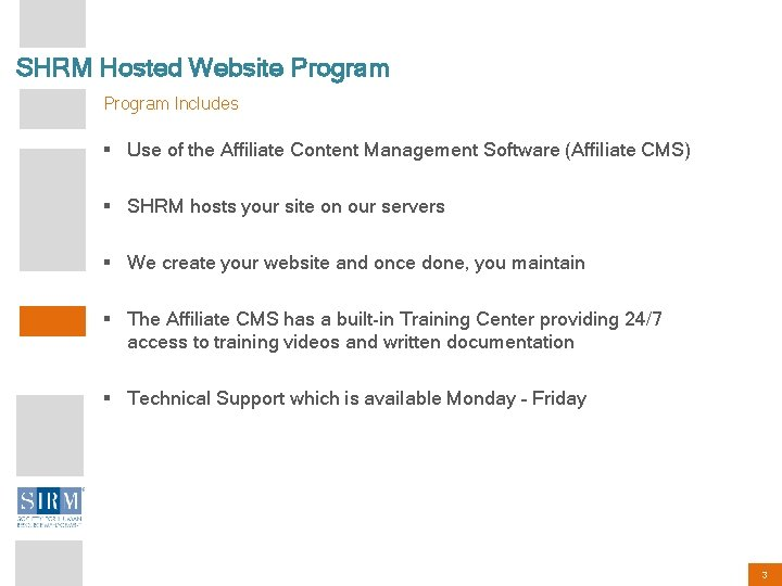 SHRM Hosted Website Program Includes § Use of the Affiliate Content Management Software (Affiliate