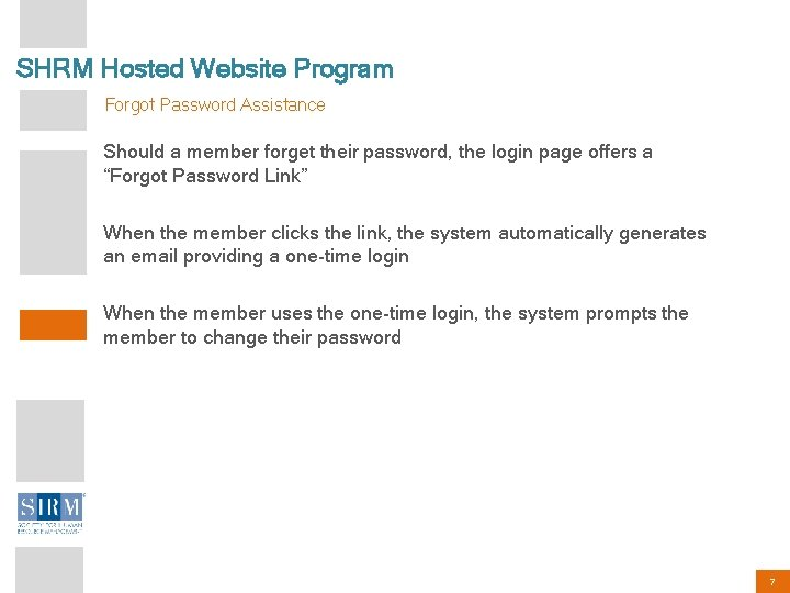 SHRM Hosted Website Program Forgot Password Assistance Should a member forget their password, the
