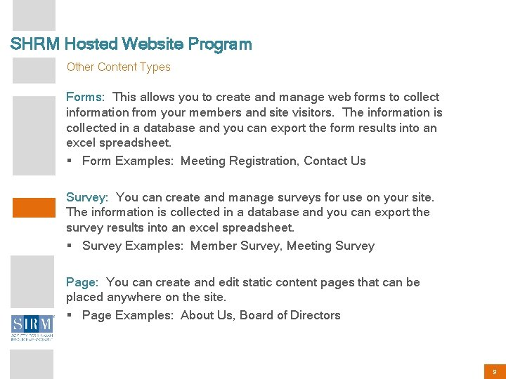 SHRM Hosted Website Program Other Content Types Forms: This allows you to create and