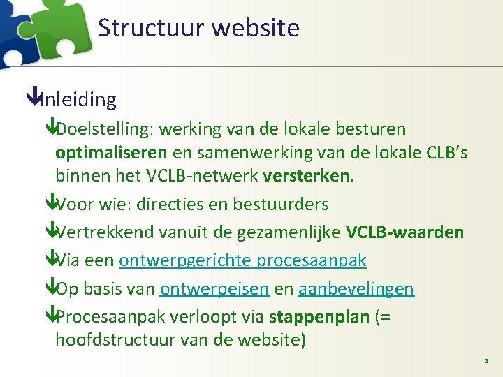 Structuur website êInleiding êDoelstelling: werking van de lokale besturen optimaliseren en samenwerking van de