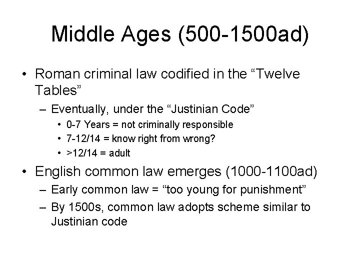 """Middle Ages (500 -1500 ad) • Roman criminal law codified in the """"Twelve Tables"""""""