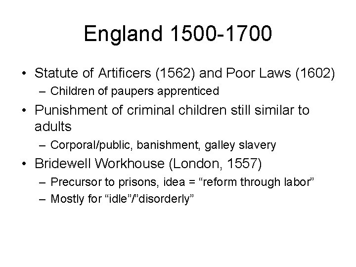 England 1500 -1700 • Statute of Artificers (1562) and Poor Laws (1602) – Children