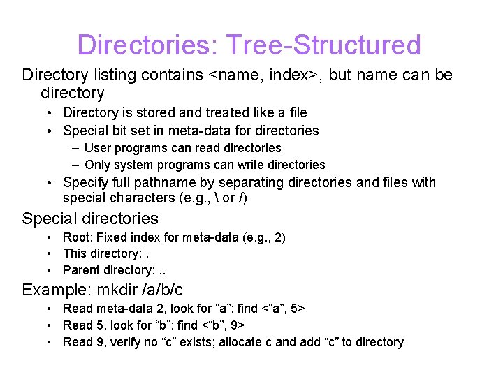 Directories: Tree-Structured Directory listing contains <name, index>, but name can be directory • Directory