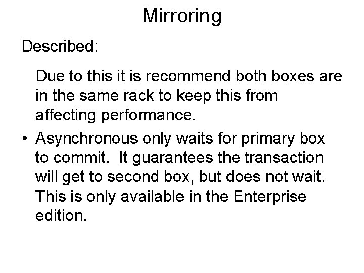 Mirroring Described: Due to this it is recommend both boxes are in the same