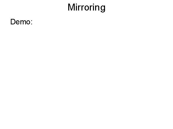 Mirroring Demo: