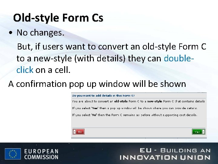 Old-style Form Cs • No changes. But, if users want to convert an old-style