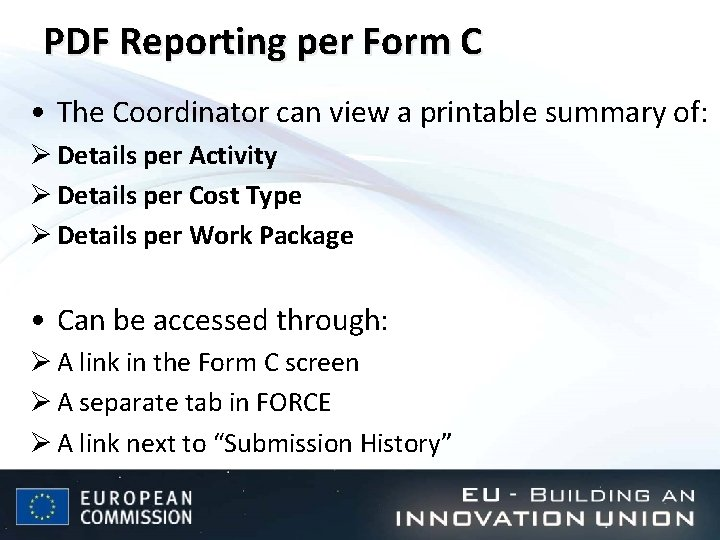 PDF Reporting per Form C • The Coordinator can view a printable summary of: