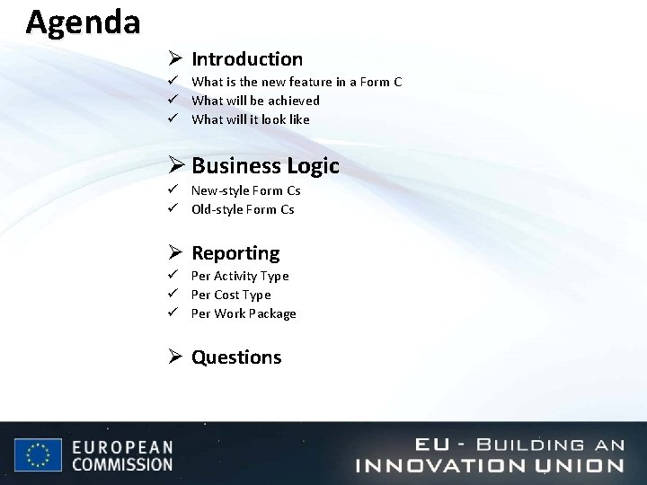 Agenda Ø Introduction ü What is the new feature in a Form C ü