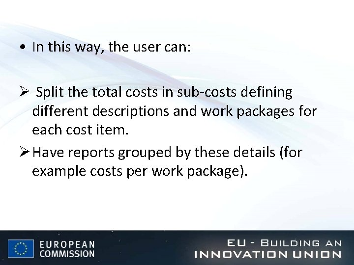 • In this way, the user can: Ø Split the total costs in