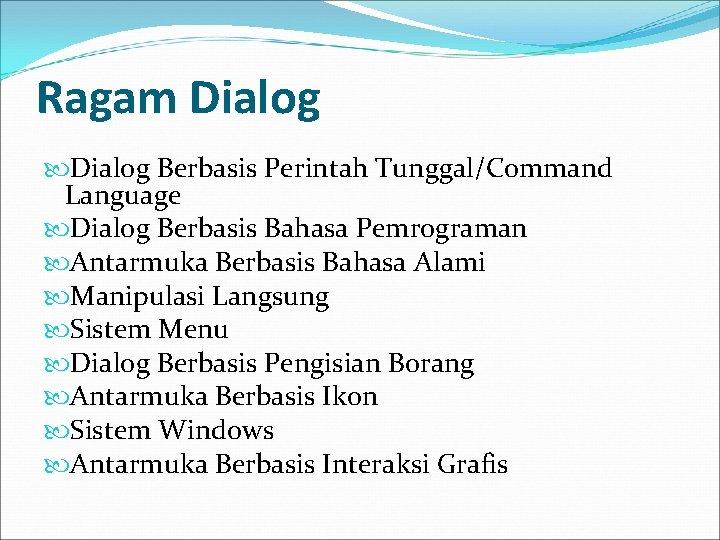 Ragam Dialog Berbasis Perintah Tunggal/Command Language Dialog Berbasis Bahasa Pemrograman Antarmuka Berbasis Bahasa Alami