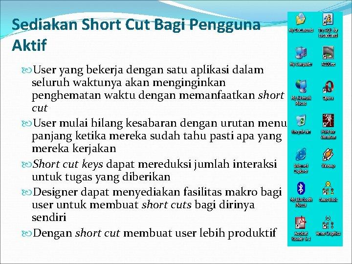 Sediakan Short Cut Bagi Pengguna Aktif User yang bekerja dengan satu aplikasi dalam seluruh