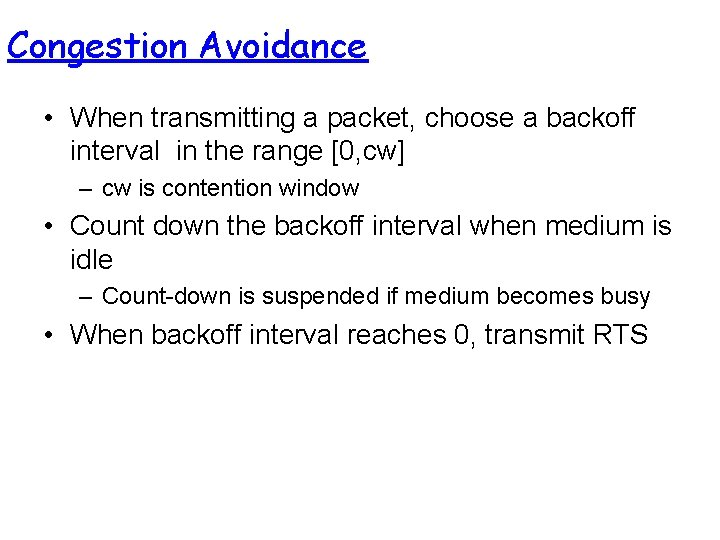 Congestion Avoidance • When transmitting a packet, choose a backoff interval in the range