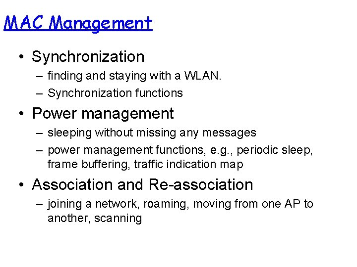 MAC Management • Synchronization – finding and staying with a WLAN. – Synchronization functions