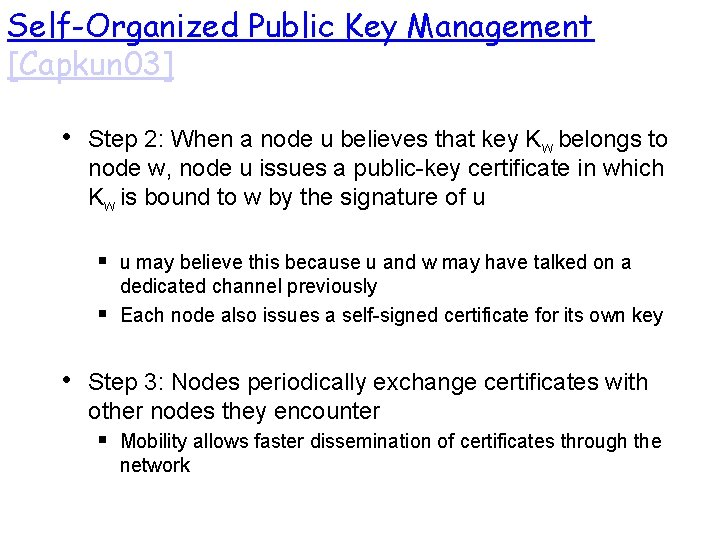 Self-Organized Public Key Management [Capkun 03] • Step 2: When a node u believes