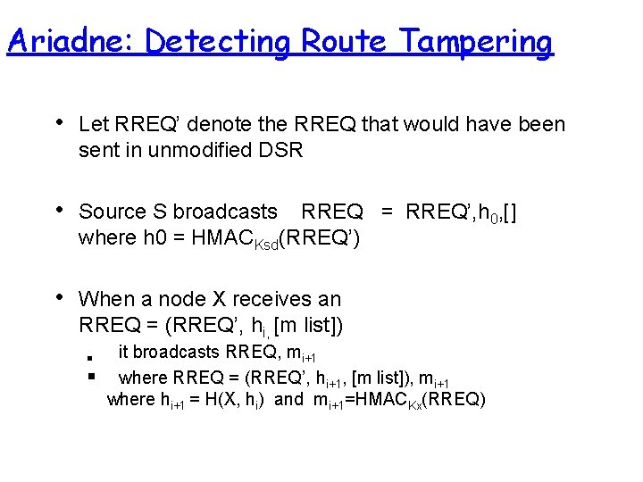 Ariadne: Detecting Route Tampering • Let RREQ' denote the RREQ that would have been