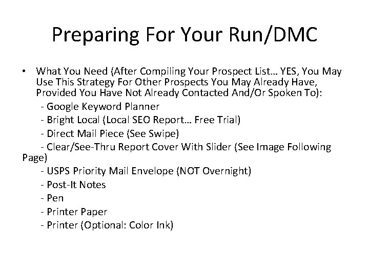 Preparing For Your Run/DMC • What You Need (After Compiling Your Prospect List… YES,