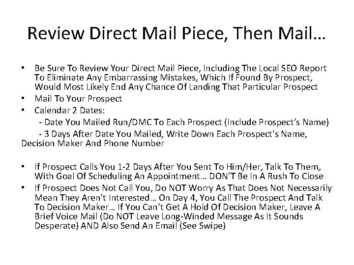 Review Direct Mail Piece, Then Mail… • Be Sure To Review Your Direct Mail