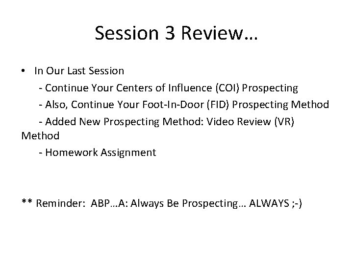 Session 3 Review… • In Our Last Session - Continue Your Centers of Influence
