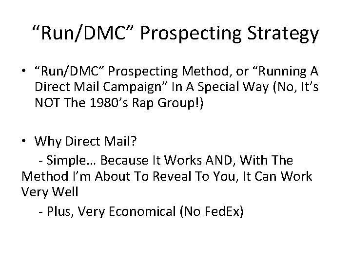 """""""Run/DMC"""" Prospecting Strategy • """"Run/DMC"""" Prospecting Method, or """"Running A Direct Mail Campaign"""" In"""