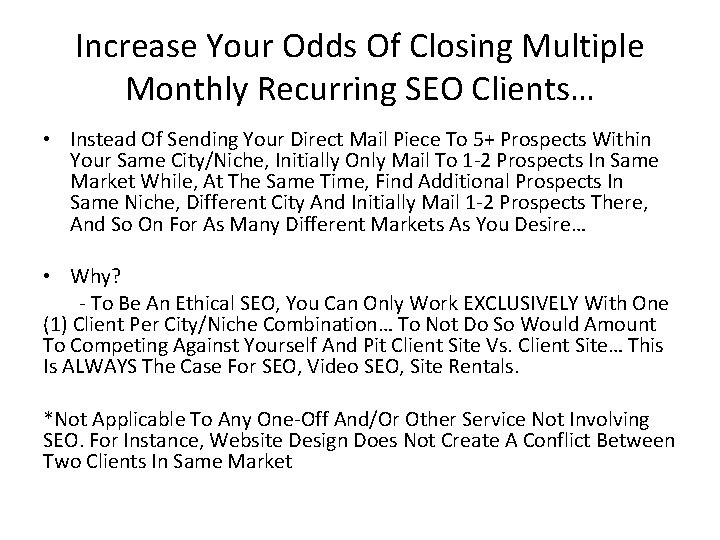 Increase Your Odds Of Closing Multiple Monthly Recurring SEO Clients… • Instead Of Sending