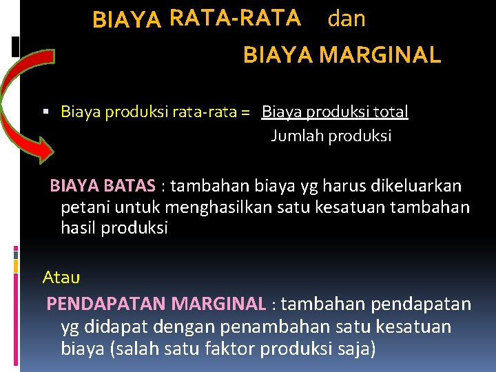 BIAYA RATA-RATA dan BIAYA MARGINAL Biaya produksi rata-rata = Biaya produksi total Jumlah produksi