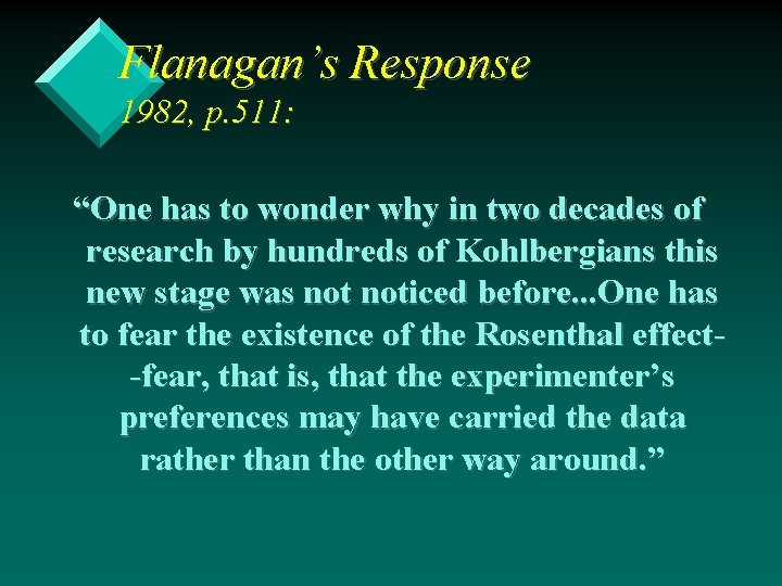 "Flanagan's Response 1982, p. 511: ""One has to wonder why in two decades of"