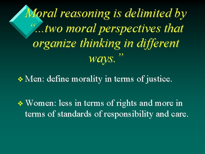 "Moral reasoning is delimited by "". . . two moral perspectives that organize thinking"