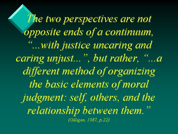 "The two perspectives are not opposite ends of a continuum, "". . . with"