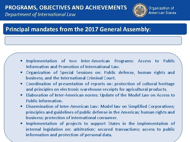 PROGRAMS, OBJECTIVES AND ACHIEVEMENTS Department of International Law Principal mandates from the 2017 General