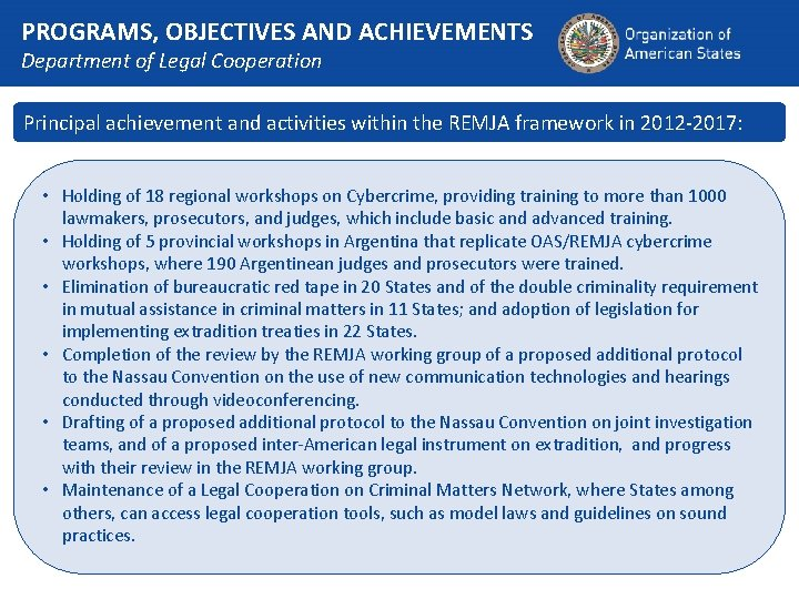 PROGRAMS, OBJECTIVES AND ACHIEVEMENTS Department of Legal Cooperation Principal achievement and activities within the