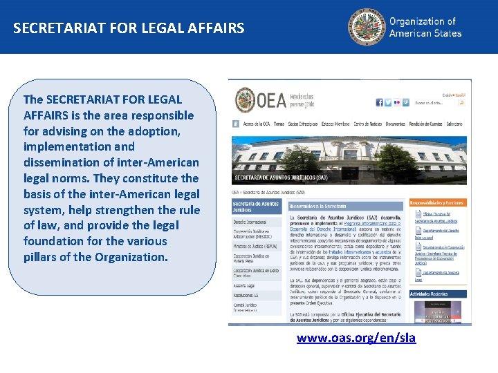 SECRETARIAT FOR LEGAL AFFAIRS The SECRETARIAT FOR LEGAL AFFAIRS is the area responsible for