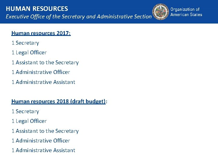 HUMAN RESOURCES Executive Office of the Secretary and Administrative Section Human resources 2017: 1