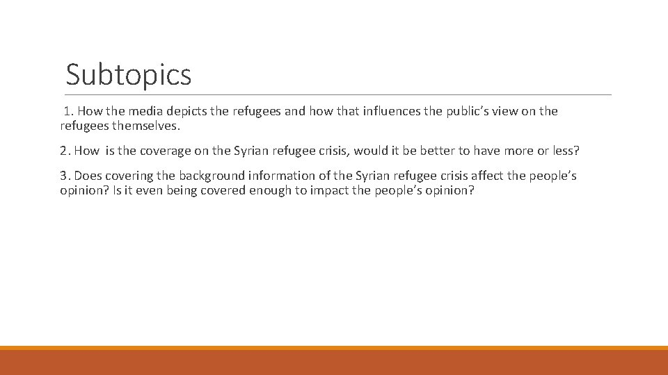 Subtopics 1. How the media depicts the refugees and how that influences the public's