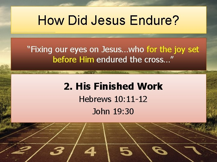 "How Did Jesus Endure? ""Fixing our eyes on Jesus…who for the joy set before"