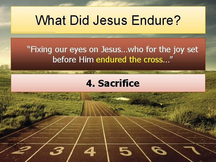 "What Did Jesus Endure? ""Fixing our eyes on Jesus…who for the joy set before"