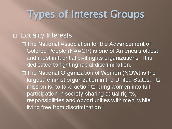 Types of Interest Groups � Equality Interests � The National Association for the Advancement
