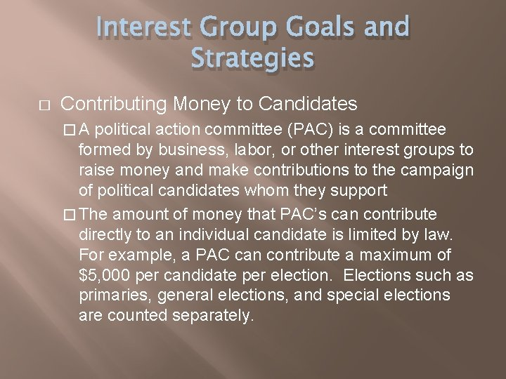 Interest Group Goals and Strategies � Contributing Money to Candidates �A political action committee