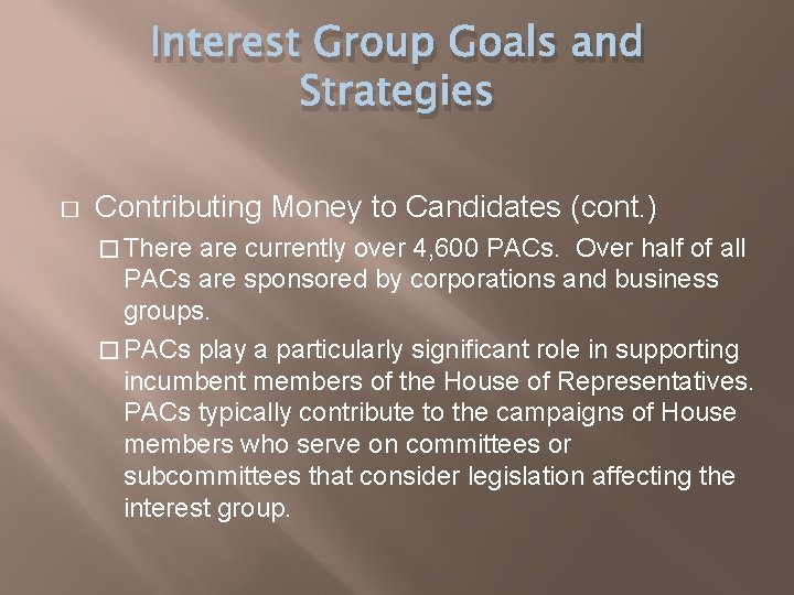 Interest Group Goals and Strategies � Contributing Money to Candidates (cont. ) � There