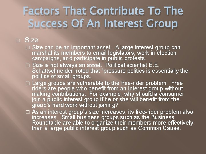 Factors That Contribute To The Success Of An Interest Group � Size can be